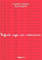 Couverture du livre « Enfants sages sous ordonnance » de Guy Hugnet et Frederic Gilbert aux éditions Hugo Document