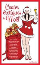 Couverture du livre « Contes érotiques de noel » de Esparbec et Brigitte Lahaie et Octavie Delvaux aux éditions La Musardine