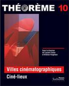 Couverture du livre « Villes cinématographiques ciné-lieux » de Theoreme aux éditions Presses De La Sorbonne Nouvelle