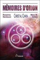 Couverture du livre « Mémoires d'Orion ; Christ'al chaya » de Rosanna Narducci et Marc M. Vallee aux éditions Ariane