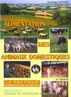 Couverture du livre « Alimentation des animaux domestiques t.2 ; la pratique » de Dominique Soltner aux éditions Dominique Soltner