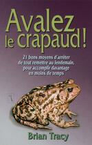 Couverture du livre « Avalez le crapaud » de Brian Tracy aux éditions Tresor Cache