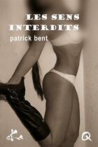 Couverture du livre « Les sens interdits » de Patrick Bent aux éditions Ska