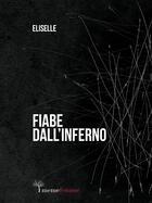 Couverture du livre « Fiabe dall'inferno » de Elisa Guidelli aux éditions Meme Publishers