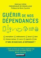 Couverture du livre « Guérir de nos dépendances » de Pascale Senk et Frederique De Gravelaine aux éditions Leduc.s