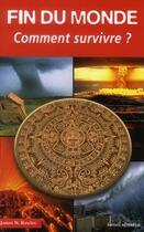 Couverture du livre « Fin du monde ; comment survivre ? » de James Wesley Rawles aux éditions Altipresse