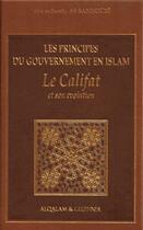 Couverture du livre « Les principes du gouvernement en Islam ; le Califat » de Abd Ar-Razzaq As-Sanhouri aux éditions Al Qalam