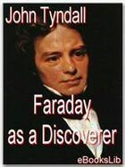 Couverture du livre « Faraday as a Discoverer » de John Tyndall aux éditions Ebookslib