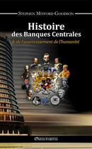Couverture du livre « Histoire des banques centrales » de Stephen Goodson aux éditions Omnia Veritas