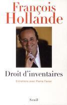 Couverture du livre « Droit d'inventaires ; entretiens » de Francois Hollande aux éditions Seuil