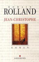 Couverture du livre « Jean-Christophe » de Romain Rolland aux éditions Albin Michel