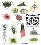 Couverture du livre « Comment ratatiner les idées noires ? » de Roland Garrigue et Catherine Leblanc aux éditions Glenat Jeunesse
