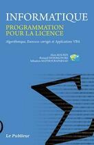 Couverture du livre « Informatique ; programmation pour la licence » de Alain Maurin et R. Swierkowski et S. Mathouraparsad aux éditions Le Publieur
