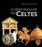 Couverture du livre « Le génie singulier des Celtes » de Anie Politzer et Michel Politzer aux éditions Yoran Embanner
