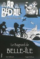 Couverture du livre « Ar bed all ; le club de l'au-delà T.4 ; le bagnard de Belle-Ile » de Hugues Mahoas et Yann Tatibouet aux éditions Beluga