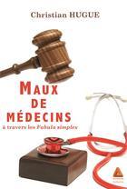 Couverture du livre « Maux de médecins à travers les fabula simplex » de Christian Hugue aux éditions Anfortas