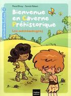 Couverture du livre « Bienvenue en caverne préhistorique t.6 ; les mathématigres » de Pascal Brissy et Yannick Robert aux éditions Hatier