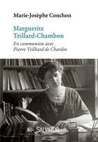 Couverture du livre « Marguerite Teillard-Chambon ; en communion avec Pierre Teilhard de Chardin » de Marie-Josephe Conchon aux éditions Salvator