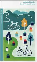 Couverture du livre « Sur le tour de France » de Antoine Blondin aux éditions Table Ronde