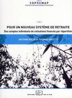 Couverture du livre « Pour un nouveau système de retraite ; des comptes individuels de cotisations financés par répartition » de Thomas Piketty et Antoine Bozio aux éditions Rue D'ulm