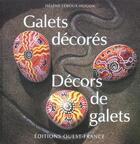 Couverture du livre « Galets décorés ; décors de galets » de Helene Leroux-Hugon aux éditions Ouest France