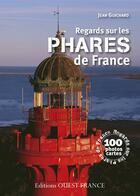 Couverture du livre « Regards sur les phares de France » de Jean Guichard aux éditions Ouest France