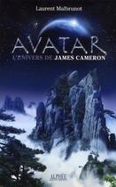 Couverture du livre « Avatar ; l'univers de James Cameron » de Laurent Malbrunot aux éditions Alphee.jean-paul Bertrand