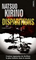 Couverture du livre « Disparitions » de Natsuo Kirino aux éditions Points