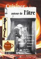 Couverture du livre « Cuisiner et vivre autour de l'âtre » de Daniel Schweitz aux éditions Editions Sutton