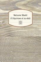 Couverture du livre « À l'équinoxe et au-delà » de Soseki Natsume aux éditions Motifs