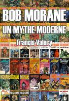 Couverture du livre « Bob Morane, un mythe moderne » de Francis Valery aux éditions Le Belial