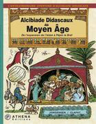 Couverture du livre « Alcibiade DIdascaux au Moyen âge ; de l'expansion de l'Islam à Pépin le Bref » de Jorgensen et Clapat aux éditions Editions Athena