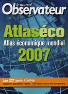 Couverture du livre « Atlaseco ; atlas économique mondial (édition 2007) » de Clare aux éditions Le Nouvel Observateur