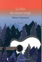 Couverture du livre « La fille du chasse-neige » de Fabrice Capizzano aux éditions Au Diable Vauvert