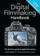 Couverture du livre « The Digital Filmmaking Handbook » de Brindle Mark aux éditions Quercus Publishing Digital