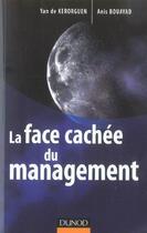 Couverture du livre « La Face Cachee Du Management » de Anis Bouayad et Yan De Kerorguen aux éditions Dunod