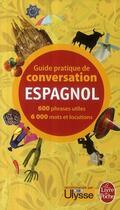 Couverture du livre « Guide pratique de conversation ; espagnol » de Pierre Ravier et Werner Reutner aux éditions Lgf