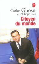 Couverture du livre « Citoyen Du Monde » de Ghosn-C+Ries-P aux éditions Lgf