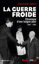 Couverture du livre « La guerre froide ; chronique d'une longue peur, 1947-1991 » de Jean-Michel Demetz aux éditions Presses De La Cite