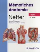 Couverture du livre « Mémofiches anatomie Netter ; tronc (2e édition) » de Netter et Hansen aux éditions Elsevier-masson