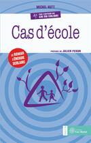 Couverture du livre « Cas d'école » de Michel Hutt aux éditions Yves Michel