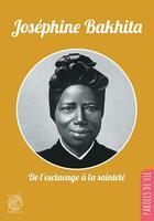 Couverture du livre « Joséphine Bakhita ; de l'esclave à la sainteté » de Herve Roullet aux éditions Livre Ouvert