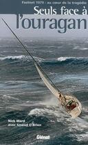Couverture du livre « Seul face à l'ouragan ; Fastnet 1979 : au coeur de la tragédie » de Ward aux éditions Glenat