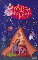 Couverture du livre « La maison des fées t.5 ; soirée pyjama » de Kelly Mc Kain et Sophie Lebot aux éditions Milan