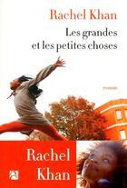 Couverture du livre « Les grandes et les petites choses » de Rachel Khan aux éditions Anne Carriere