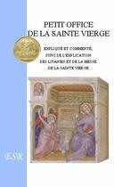 Couverture du livre « Petit office de la sainte vierge » de Dom Gaetan Froment aux éditions Saint-remi