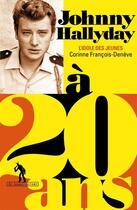 Couverture du livre « Johnny Hallyday à 20 ans » de Corinne Francois-Deneve aux éditions Au Diable Vauvert