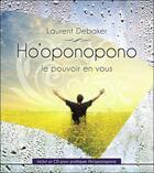 Couverture du livre « Ho'oponopono ; le pouvoir en vous » de Laurent Debaker aux éditions Ada