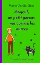 Couverture du livre « Mayeul, un petit garçon pas comme les autres » de Marie-Joelle Clain aux éditions Caroline Durand