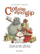 Couverture du livre « Clotaire et son slip T.1 ; Clotaire et son slip passent un Noël super nul ! » de Anne-Fleur Drillon et Etienne Friess aux éditions Margot